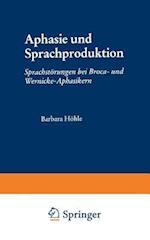 Aphasie Und Sprachproduktion af Barbara Heohle, Barbara Hohle