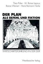 Der Plan ALS Befehl Und Fiktion af Theo Pirker, M. Rainer Lepsius, Rainer Weinert