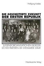 Die Gescheiterte Zukunft Der Ersten Republik af Wolfgang Krabbe