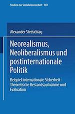 Neorealismus, Neoliberalismus Und Postinternationale Politik af Alexander Siedschlag