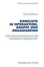 Konflikte in Interaktion, Gruppe Und Organisation af Gerd Nollmann