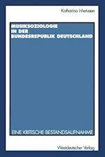 Musiksoziologie in Der Bundesrepublik Deutschland af Katharina Inhetveen, Katharina Inhetveen