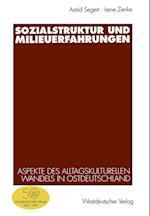 Sozialstruktur und Milieuerfahrungen af Astrid Segert