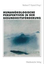Humanokologische Perspektiven in der Gesundheitsforderung af Barbara P. Hazard
