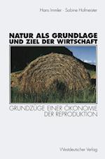 Natur ALS Grundlage Und Ziel Der Wirtschaft af Hans Immler, Sabine Hofmeister