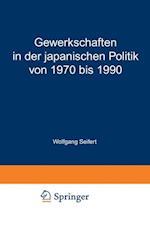 Gewerkschaften in Der Japanischen Politik Von 1970 Bis 1990 af Wolfgang Seifert, J. -L Starck