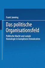 Das Politische Organisationsfeld af Frank Janning