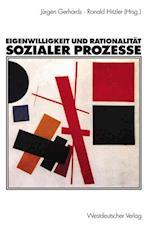 Eigenwilligkeit und Rationalitat Sozialer Prozesse af Jurgen Gerhards