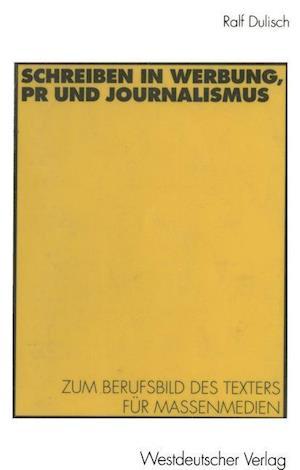 Schreiben in Werbung, PR Und Journalismus