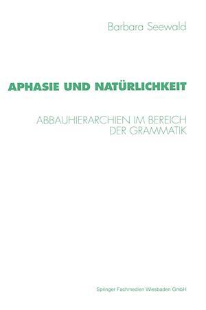 Aphasie Und Natürlichkeit