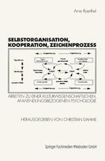 Selbstorganisation, Kooperation, Zeichenprozess af Arne Raeithel