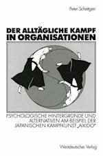 Der Alltagliche Kampf in Organisationen af Peter Schettgen