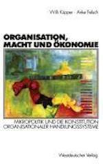 Organisation, Macht Und Okonomie af Willi Kupper, Anke Felsch