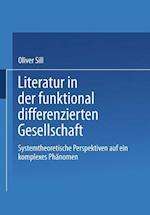Literatur in Der Funktional Differenzierten Gesellschaft af Oliver Sill