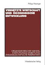 Vernetzte Wirtschaft und Okonomische Entwicklung af Philipp Hessinger