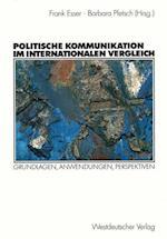 Politische Kommunikation im Internationalen Vergleich af Frank Esser