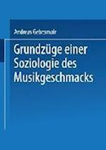Grundzüge Einer Soziologie Des Musikgeschmacks af Andreas Gebesmair, Andreas Gebesmair