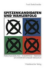 Spitzenkandidaten Und Wahlerfolg af Frank Brettschneider