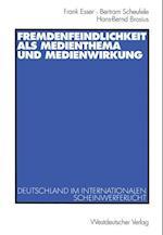Fremdenfeindlichkeit ALS Medienthema Und Medienwirkung