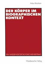 Der Korper im Biographischen Kontext af Anke Abraham