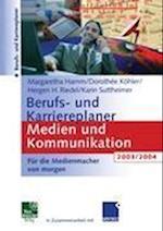 Berufs- und Karriereplaner Medien und Kommunikation 2003/2004 af Margaretha Hamm