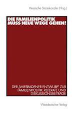 Die Familienpolitik Muss Neue Wege Gehen! af Hessische Staatskanzlei
