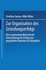 Zur Organisation Des Grundungserfolgs af Mike Weber, Dorothea Jansen