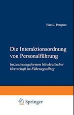 Die Interaktionsordnung Von Personalfuhrung af Hans J. Pongratz