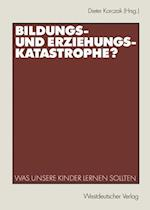 Bildungs- und Erziehungskatastrophe? af Dieter Korczak