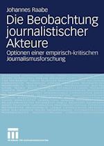 Die Beobachtung Journalistischer Akteure af Johannes Raabe