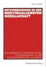 Entscheidungen in der Individualisierten Gesellschaft af Oliver Dimbath