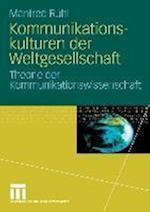 Kommunikationskulturen Der Weltgesellschaft af Manfred Ruhl