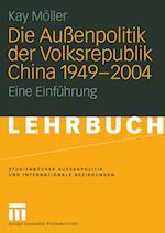 Die Auenpolitik Der Volksrepublik China 1949 - 2004 af Kay M. Ller, Kay Moller