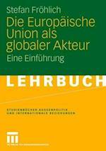Die Europaische Union ALS Globaler Akteur