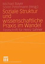 Soziale Struktur und Wissenschaftliche Praxis im Wandel af Michael Bayer