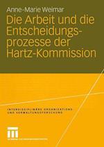 Die Arbeit Und Die Entscheidungsprozesse Der Hartz-Kommission af Anne-Marie Hamm, Anne-Marie Weimar