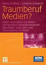 Traumberuf Medien? af Romy Frohlich, Johanna Schwenk, Romy Fr Hlich