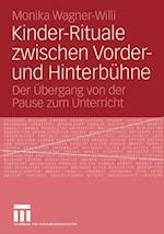 Kinder-Rituale Zwischen Vorder- Und Hinterbuhne af Monika Wagner-Willi