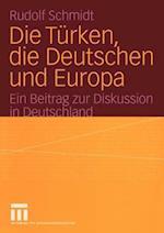Die Turken, die Deutschen und Europa af Rudolf Schmidt