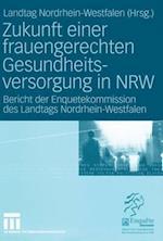 Zukunft Einer Frauengerechten Gesundheitsversorgung in Nrw af Landtag Nordrhein-Westfalen