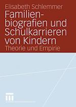 Familienbiografien Und Schulkarrieren Von Kindern af Elisabeth Schlemmer
