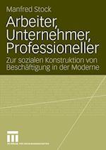 Arbeiter, Unternehmer, Professioneller af Manfred Stock