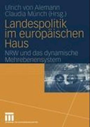 Bog, paperback Landespolitik Im Europaischen Haus af Ulrich von Alemann