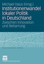 Institutionenwandel Lokaler Politik in Deutschland af Michael Haus