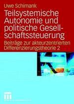 Teilsystemische Autonomie Und Politische Gesellschaftssteuerung af Uwe Schimank