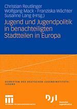Jugend Und Jugendpolitik in Benachteiligten Stadtteilen in Europa