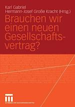 Brauchen Wir Einen Neuen Gesellschaftsvertrag? af Karl Gabriel