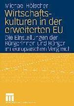 Wirtschaftskulturen in Der Erweiterten Eu af Michael Heolscher, Paul Michael Holscher, Paul Michael H. Lscher