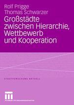 Grossstadte Zwischen Hierarchie, Wettbewerb Und Kooperation af Thomas Schwarzer, Rolf Prigge