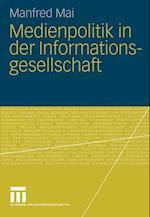 Medienpolitik in der Informationsgesellschaft af Manfred Mai